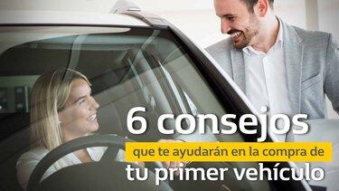 6 consejos que te ayudarán en la compra de tu primer vehículo
