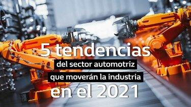 5 tendencias del sector automotriz que moverán la industria en el 2021