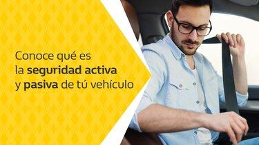Conoce qué es la seguridad activa y pasiva de tu vehículo