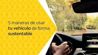 5 maneras de usar tu vehículo de forma sustentable - portada